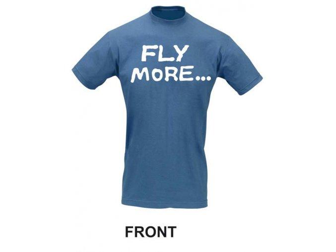 """Pilot T-Shirt : """"FLY MORE... WORK LESS"""""""