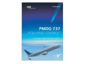 """PMDG 737 """"YOU HAVE CONTROL"""" BASICS, HANDLINGS AND PROCEDURES"""